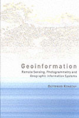 Geoinformation: Remote Sensing, Photogrammetry and Geographical Information Systems (Hardback)