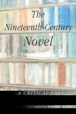 The Nineteenth-century Novel: A Critical Reader (Paperback)