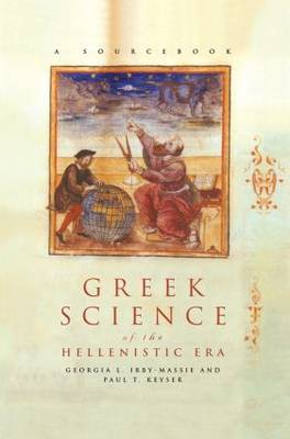 Greek Science of the Hellenistic Era: A Sourcebook - Routledge Sourcebooks for the Ancient World (Hardback)