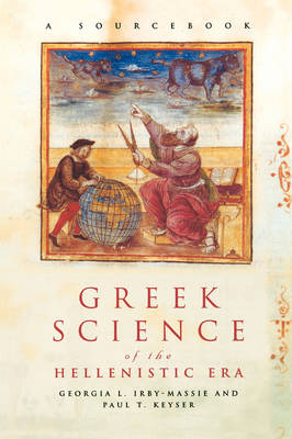 Greek Science of the Hellenistic Era: A Sourcebook - Routledge Sourcebooks for the Ancient World (Paperback)