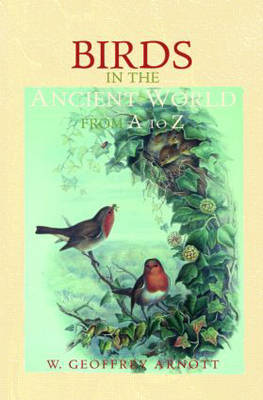 Birds in the Ancient World from A to Z - The Ancient World from A to Z (Hardback)