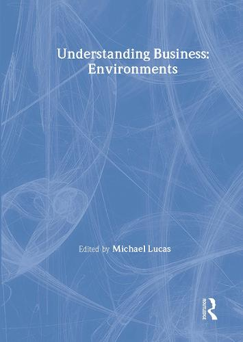 Understanding Business Environments - Understanding Business (Hardback)