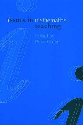 Issues in Mathematics Teaching - Issues in Teaching Series (Paperback)