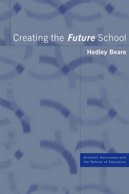 Creating the Future School: Coming, Ready or Not (Paperback)