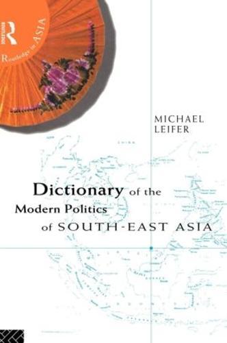 Dictionary of the Modern Politics of Southeast Asia (Hardback)