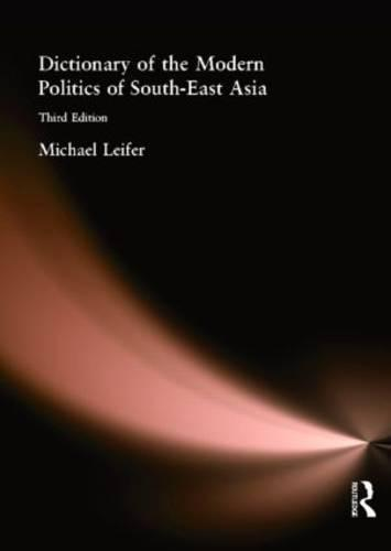 Dictionary of the Modern Politics of Southeast Asia (Paperback)