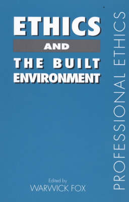 Ethics and the Built Environment - Professional Ethics (Paperback)