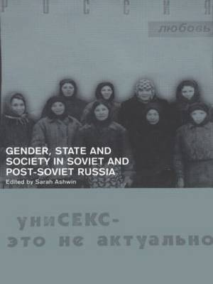 Gender, State and Society in Soviet and Post-Soviet Russia (Paperback)