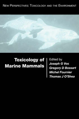 Toxicology of Marine Mammals (Hardback)