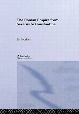 The Roman Empire from Severus to Constantine (Hardback)