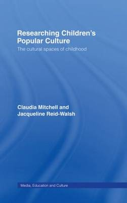 Researching Children's Popular Culture: The Cultural Spaces of Childhood - Media, Education and Culture (Hardback)