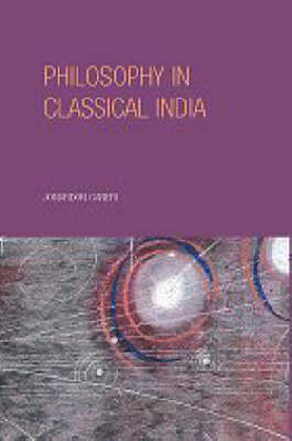 Philosophy in Classical India: An Introduction and Analysis (Paperback)