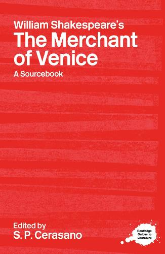 William Shakespeare's The Merchant of Venice: A Routledge Study Guide and Sourcebook - Routledge Guides to Literature (Hardback)