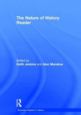 The Nature of History Reader - Routledge Readers in History (Hardback)