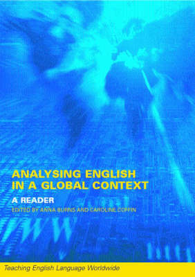 Analyzing English in a Global Context: A Reader - Teaching English Language Worldwide (Paperback)