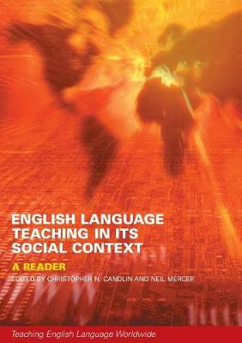 English Language Teaching in Its Social Context: A Reader - Teaching English Language Worldwide (Paperback)
