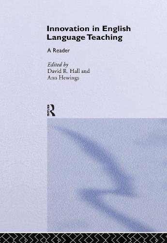 Innovation in English Language Teaching: A Reader - Teaching English Language Worldwide (Hardback)