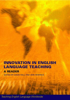 Innovation in English Language Teaching: A Reader - Teaching English Language Worldwide (Paperback)