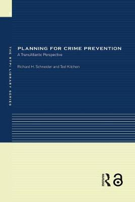 Planning for Crime Prevention: A Transatlantic Perspective - RTPI Library Series (Hardback)