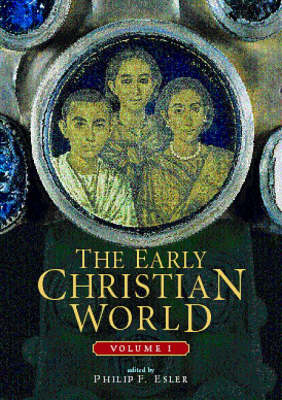 The Early Christian World - Routledge Worlds (Hardback)