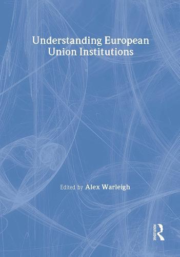 Understanding European Union Institutions (Hardback)