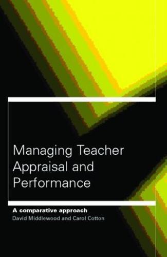 Managing Teacher Appraisal and Performance (Paperback)