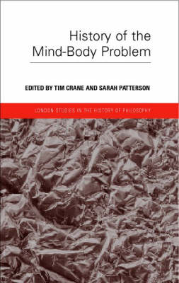 History of the Mind-body Problem - London Studies in the History of Philosophy (Hardback)