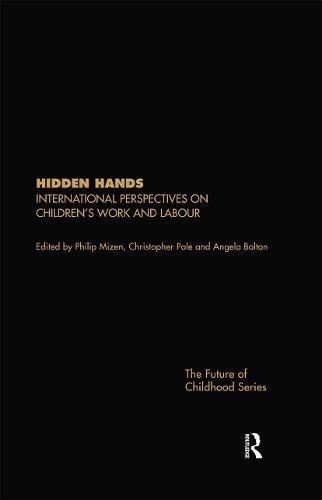 Hidden Hands: International Perspectives on Children's Work and Labour (Hardback)