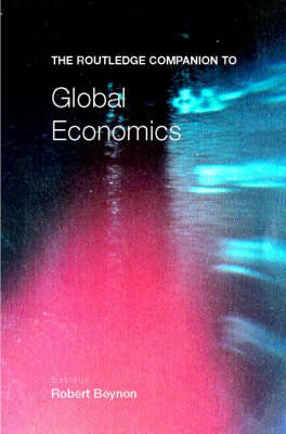 The Routledge Companion to Global Economics - Routledge Companions (Paperback)