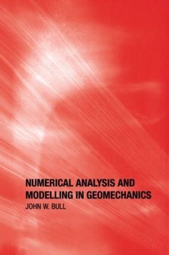 Numerical Analysis and Modelling in Geomechanics (Hardback)