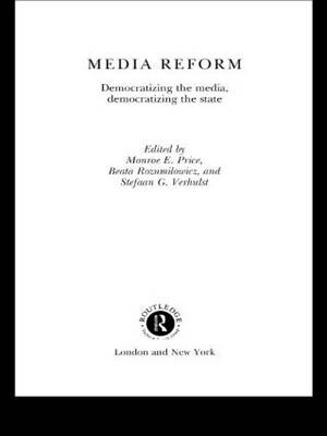 Media Reform: Democratizing the Media, Democratizing the State - Routledge Research in Cultural and Media Studies (Hardback)