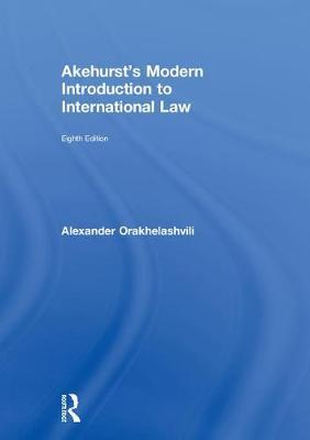 Akehurst's Modern Introduction to International Law (Hardback)
