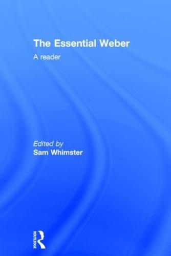 The Essential Weber: A Reader (Hardback)