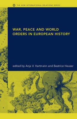War, Peace and World Orders in European History - New International Relations (Paperback)