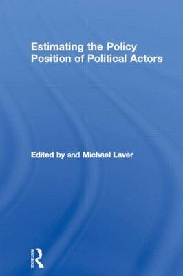 Estimating the Policy Position of Political Actors - Routledge/ECPR Studies in European Political Science (Hardback)