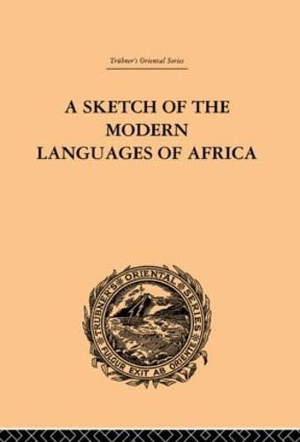 A Sketch of the Modern Languages of Africa: Volume I (Hardback)