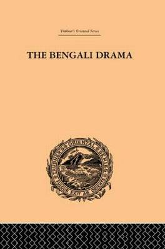 The Bengali Drama: Its Origin and Development (Hardback)
