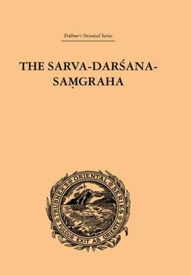 The Sarva-Darsana-Pamgraha: Or Review of the Different Systems of Hindu Philosophy (Hardback)