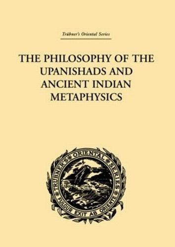 The Philosophy of the Upanishads and Ancient Indian Metaphysics (Hardback)