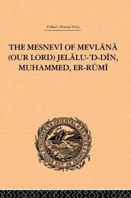 The Mesnevi of Mevlana (Our Lord) Jelalu-'D-Din, Muhammed, Er-Rumi (Hardback)