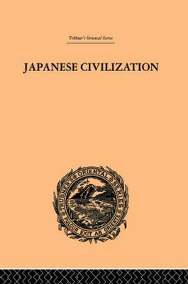 Japanese Civilization, its Significance and Realization: Nichirenism and the Japanese National Principles (Hardback)