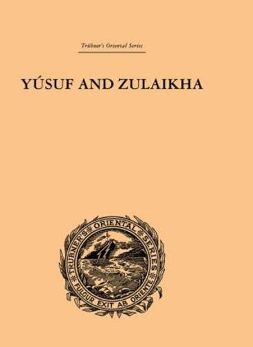 Yusuf and Zulaikha: A Poem by Jami (Hardback)
