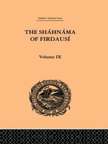 The Shahnama of Firdausi: Volume IX (Hardback)