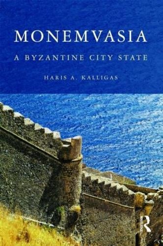 Monemvasia: A Byzantine City State (Hardback)