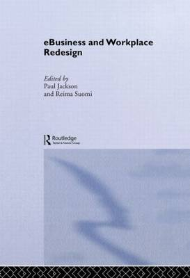 e-Business and Workplace Redesign (Hardback)