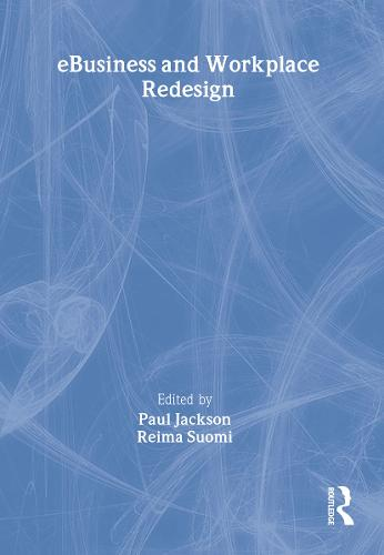 e-Business and Workplace Redesign (Paperback)