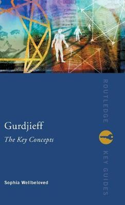 Gurdjieff: The Key Concepts - Routledge Key Guides (Hardback)