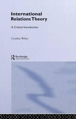 International Relations Theory: A Critical Introduction (Hardback)