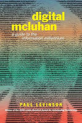 Digital McLuhan: A Guide to the Information Millennium (Paperback)