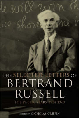 The Selected Letters of Bertrand Russell, Volume 2: The Public Years 1914-1970 (Hardback)